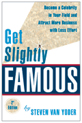 Get Slightly Famous by Steven Van Yoder